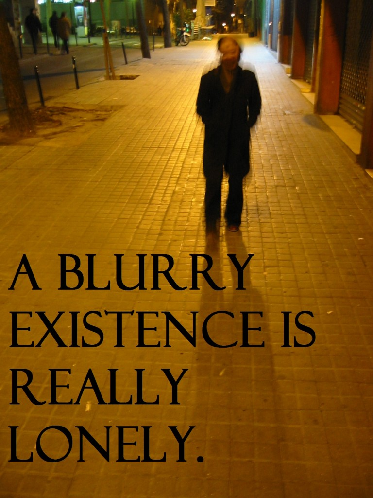 Are You Living a Blurry Existence 8